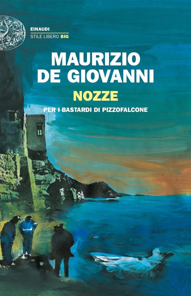 Nozze per i Bastardi di Pizzofalcone - di Maurizio De Giovanni
