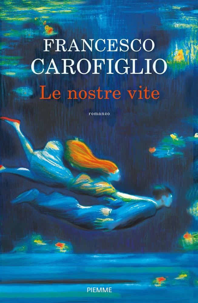Le nostre vite – di Francesco Carofiglio