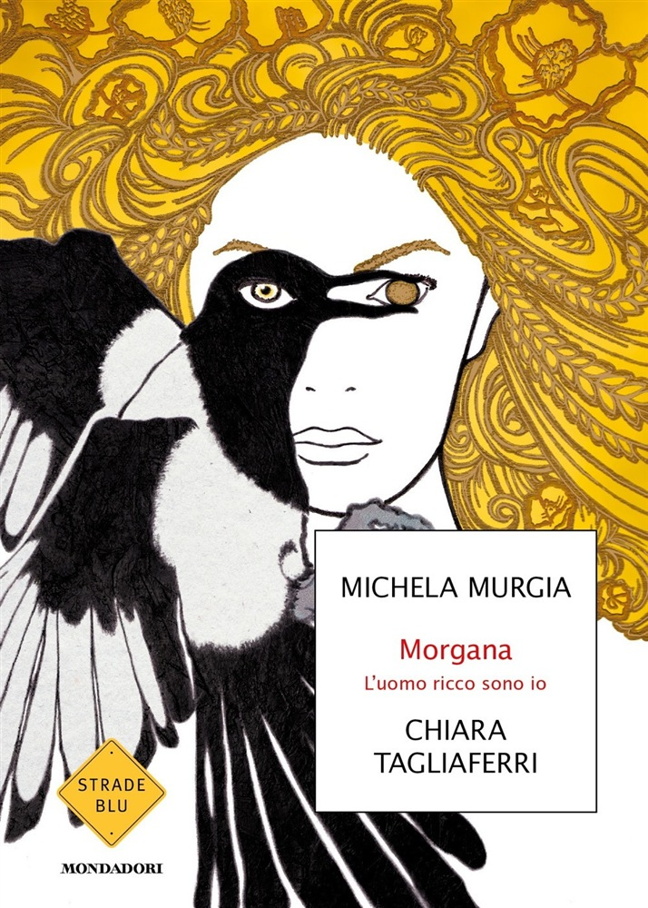 Morgana. L'uomo ricco sono io – di Michela Murgia, Chiara Tagliaferri